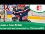 Japan v Great Britain | Prelim | 2016 Ice Sledge Hockey World Championships B-Pool, Tomakomai - Paralympic Sport TV