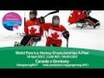 Canada v Germany | Prelim | 2017 World Para Ice Hockey Championships A-Pool, Gangneung - Paralympic Sport TV