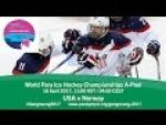 USA v Norway | Prelim | 2017 World Para Ice Hockey Championships A-Pool, Gangneung - Paralympic Sport TV
