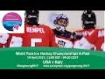 USA v Italy | Prelim | 2017 World Para Ice Hockey Championships A-Pool, Gangneung - Paralympic Sport TV
